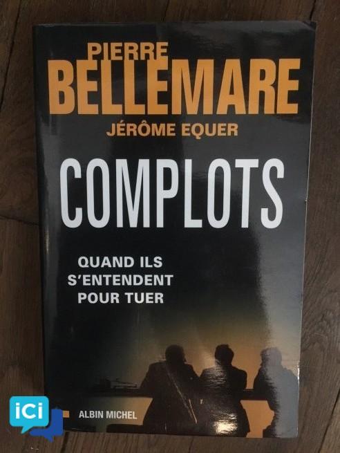 Pierre Bellemare - Complots - Quand ils s'entendent pour tuer