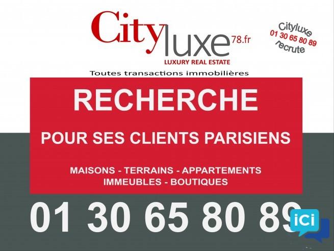 AGENCE CITYLUXE78 RECHERCHE POUR SES CLIENTS PARISIENS